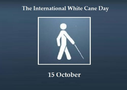 15 October International day of white cane